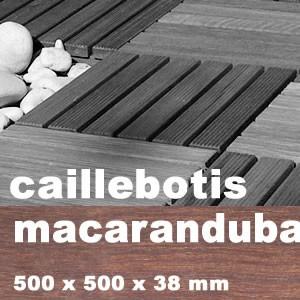 DALLE CAILLEBOTIS EN BOIS EXOTIQUE MACARANDUBA - 500 X 500 X 38 MM - PROMO