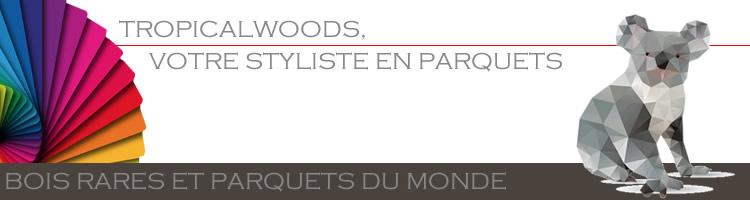 Tropical Woods, le spécialiste du parquet massif ou contreccollé en bois exotique